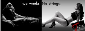Two weeks.No strings.
